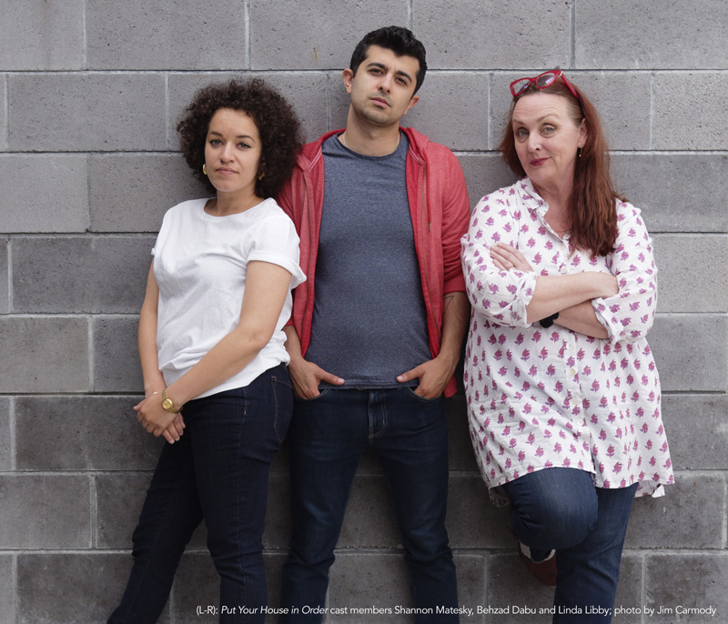(L-R): Put Your House in Order cast members Shannon Matesky, Behzad Dabu and Linda Libby; photo by Jim Carmody